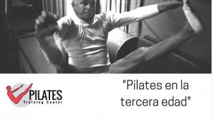 ¿Qué beneficios o contra indicaciones tiene la práctica del método Pilates en la tercera edad?